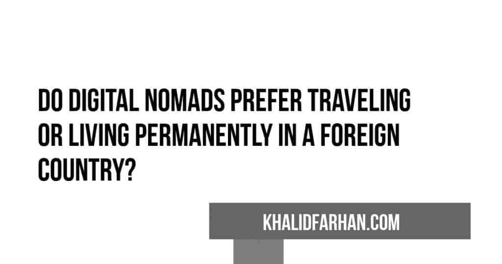 Digital nomad traveling or living permanently in another country