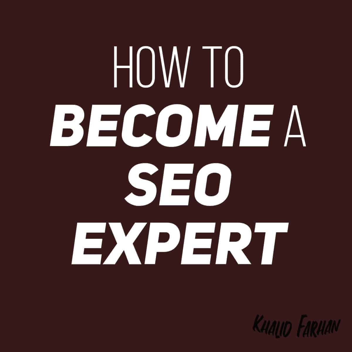 How to become a SEO Expert