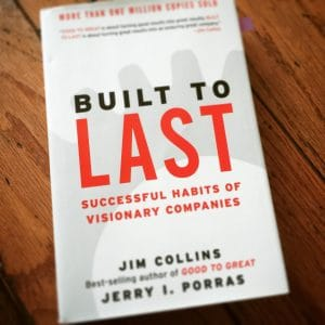 Built to Last by Jim Collins and Jerry I. Porras