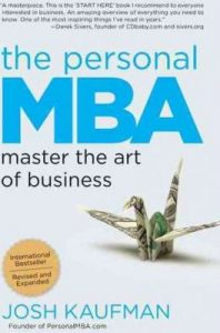 The Personal MBA- Master the Art of Business -- Josh Kaufman